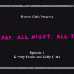Burton Girls Presents – Kimmy Fasani & Kelly Clark