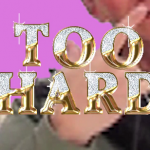 Too Hard – It's Lit