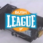 Bush League – Game 2