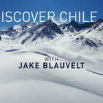 Discover Chile x Jake Blauvelt