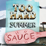 Too Hard – Summer sauce