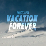 BYNDxMDLS – VACATION FOREVER