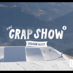 The Crap Show 2017 #2 LAAX
