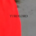 Turdlord Extended Cut