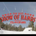 Show Of Hands x Dakine