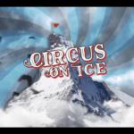 CIRCUS ON ICE x ACT 6